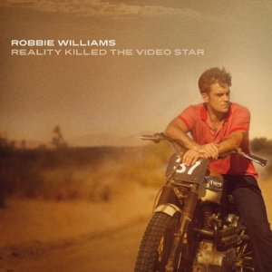 robbie_williams-reality_killed_the_video_star